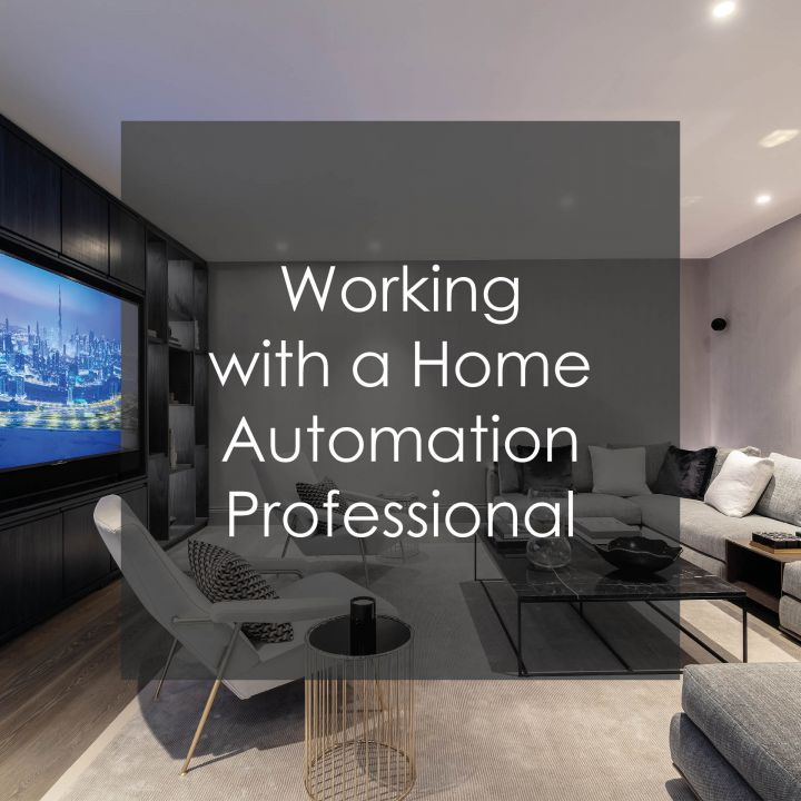 Working with a home automation professional